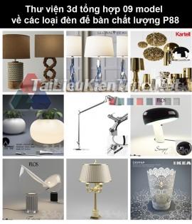 Thư viện 3d tổng hợp 09 model về các loại đèn để bàn chất lượng P88