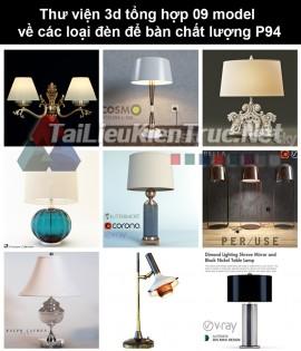 Thư viện 3d tổng hợp 09 model về các loại đèn để bàn chất lượng P94