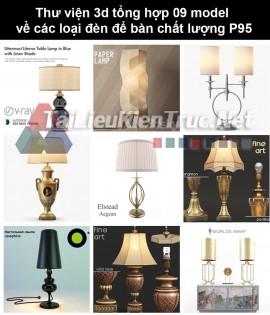 Thư viện 3d tổng hợp 09 model về các loại đèn để bàn chất lượng P95