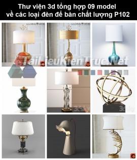 Thư viện 3d tổng hợp 09 model về các loại đèn để bàn chất lượng P102