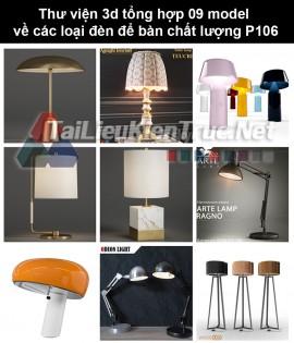 Thư viện 3d tổng hợp 09 model về các loại đèn để bàn chất lượng P106