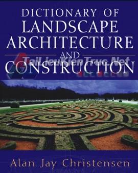 Sách Dictionary Of Landscape Architechture And Construction (Từ Điển Chuyên Ngành Kiến Trúc Cảnh Quan)