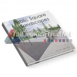 Sách Public Square Landscapes (Những Cảnh Quan Quảng Trường Công Cộng)