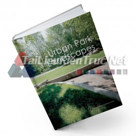 Sách Urban Park Landscapes (Thiết Kế Cảnh Quan Công Viên Đô Thị)