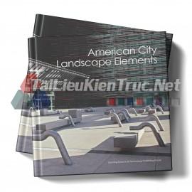 Sách American City Landscape Elements (Chi Tiết Cảnh Quan Trong Thành Phố Mỹ)