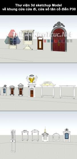 Thư viện 3d sketchup Model về khung cửa cửa đi, cửa sổ tân cổ điển P30