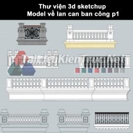 Thư viện 3d sketchup Model về lan can ban công nghệ thuật p1