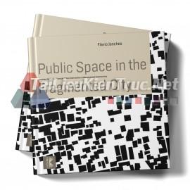 """Sách Public Space In The Fragmented City (Không Gian Công Cộng Trong Thành Phố \""""Phân Mảng\"""")"""