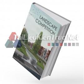 Sách Landscape Design Competition (Tuyển Tập Những Đồ Án Dự Thi Thiết Kế Cảnh Quan)