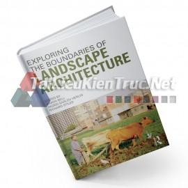 Sách Exploring The Boundary Of Landscape Architecture (Tìm Hiểu Về Ngành Kiến Trúc Cảnh Quan)