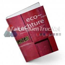 Sách Eco Techture – Bioclimatic Trends And Landscape Architecture In The Year 2001 (Eco-Tech: Xu Hướng Và Công Nghệ Ứng Dụng Trong Kiến Trúc Cảnh Quan Từ 2001)