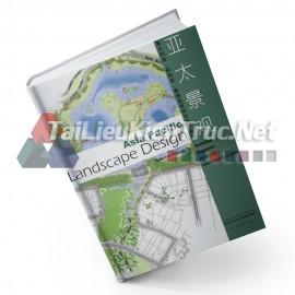 Sách Asia Pacific Landscape Design (Thiết Kế Cảnh Quan Khu Vực Châu Á Thái Bình Dương)