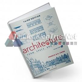 Sách Architecture: Form, Space, & Order (Kiến Trúc: Hình Thái, Không Gian Và Trật Tự)