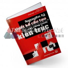 Sách Nguyên Lý Thiết Kế Cấu Tạo Các Công Trình Kiến Trúc - Phan Tấn Hài, Võ Đình Diệp, Cao Xuân Lương