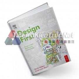 Sách Design First - Design Based Planning For Communities (Tiêu Chí Thiết Kế Đầu Tiên- Thiết Kế Vì Cộng Đồng)