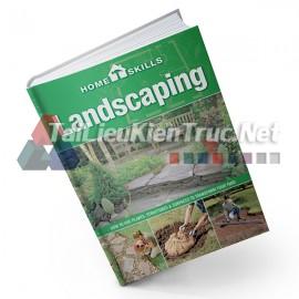Sách Homeskills - Landscaping - How To Use Plants, Structures & Surfaces To Transform Your Yard (Homeskills - Thi Công Cảnh Quan - Ứng Dụng Thực Vật, Các Cấu Trúc Và Các Bề Mặt Để Biến Đổi Sân Nhà Bạn)
