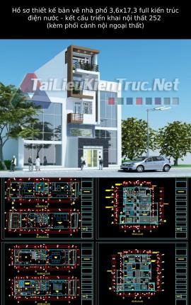Hồ sơ thiết kế bản vẽ nhà phố 3,6x17,3 full kiến trúc - điện nước - kết cấu - triển khai nội thất 252 (kèm phối cảnh nội ngoại thất)
