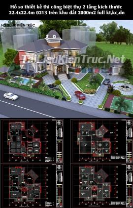 Hồ sơ thiết kế thi công biệt thự 2 tầng kích thước 22.4x22.4m 0213 trên khu đất 2000m2 full kt,kc,dn