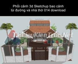 Phối cảnh 3d Sketchup bao cảnh từ đường và nhà thờ 014 download