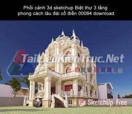 Phối cảnh 3d sketchup Biệt thự 3 tầng phong cách lâu đài cổ điển 00084 download
