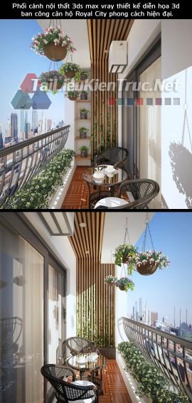 Phối cảnh nội thất 3ds max vray thiết kế diễn họa 3d nội thất ban công căn hộ Royal City phong cách hiện đại