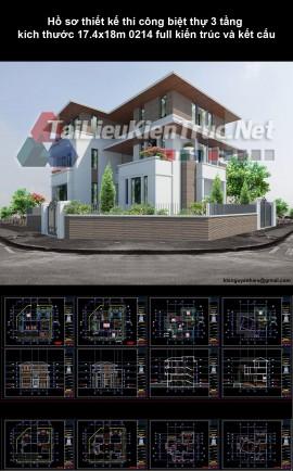 Hồ sơ thiết kế thi công biệt thự 3 tầng kích thước 17.4x18m 0214 full kiến trúc và kết cấu
