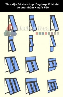 Thư viện 3d sketchup tổng hợp 12 Model về cửa nhôm Xingfa P39