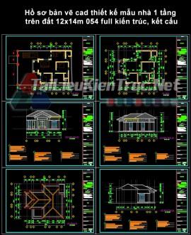 Hồ sơ bản vẽ cad thiết kế mẫu nhà 1 tầng trên đất 12x14m 054 full kiến trúc, kết cấu