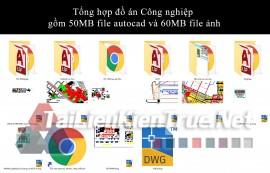 Tổng hợp đồ án Công nghiệp gồm 50MB file autocad và 60MB file ảnh