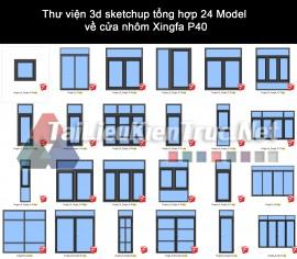Thư viện 3d sketchup tổng hợp 24 Model về cửa nhôm Xingfa P40