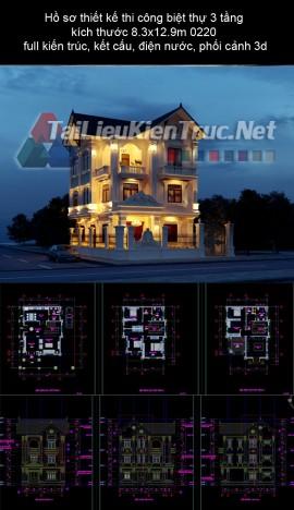 Hồ sơ thiết kế thi công biệt thự 3 tầng kích thước 8.3x12.9m 0220 full kiến trúc, kết cấu, điện nước, phối cảnh 3d